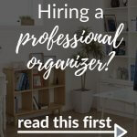 hire a professional organizer