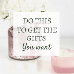 get the gifts you want