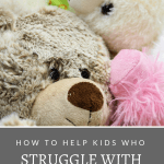 help kids who struggle with decluttering