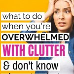 when you're overwhelmed with decluttering