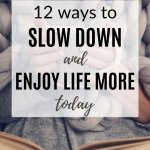 12 easy ways to slow down