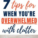 declutter when overwhelmed
