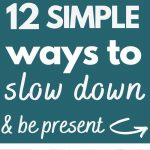 easy ways to slow down