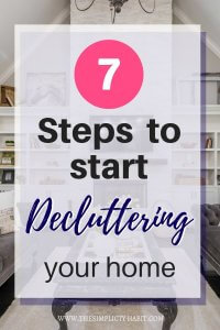 7 tips when you are overwhelmed with decluttering