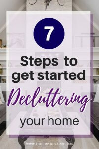 7 steps when you are overwhelmed with decluttering