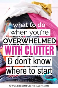 when you're overwhelmed with clutter