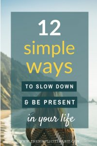 12 easy ways to slow down today