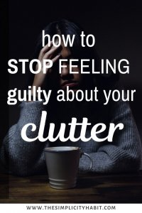 reasons you keep clutter and how to overcome them