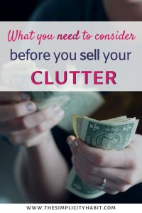 you need to consider before you sell your clutter
