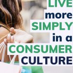 live simply in a culture focused on consumerism