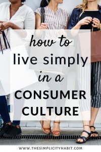 live simply in a world focused on consumerism