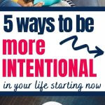 tips on being more intentional