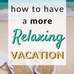 have a more relaxing vacation