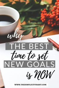 best time to set new goals is now