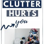 clutter negatively impacts you