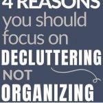 declutter more, not organize more