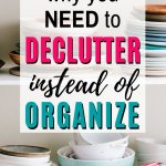 declutter more not organize more