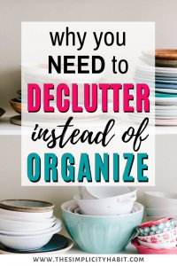 declutter more not organize more