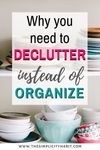declutter more, not organize more