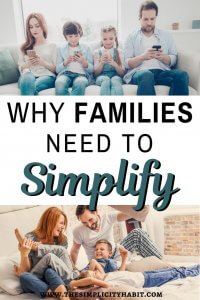 families, this is why you need to simplfiy