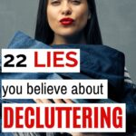 lies you believe about decluttering