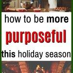 be more purposeful this holiday season