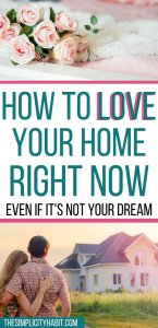 love your home even if it's not your dream