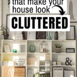 things that make your house look cluttered