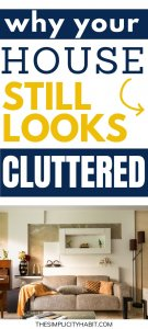 make your house look cluttered