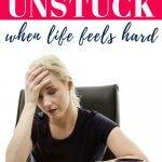 get unstuck in your life