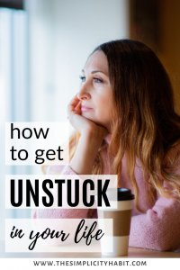 get unstuck in your life