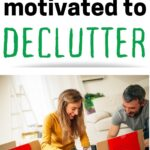 ways to get motivated to declutter