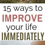 ways to improve your life immediately