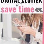 get rid of digital clutter
