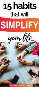 habits that will help you simplify