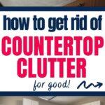 get rid of countertop clutter