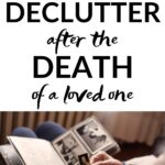 how to declutter after a death