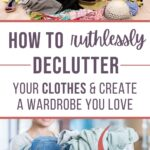 how to be ruthless in decluttering clothes