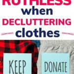 ruthlessly declutter clothes