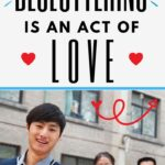 decluttering is an act of love