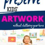 how to preserve kids artwork