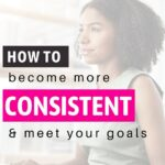 how to be more consistent