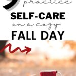 ways to practice self-care on a cozy fall day