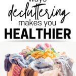 decluttering makes you healthier