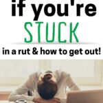 what to do if you are stuck in a rut